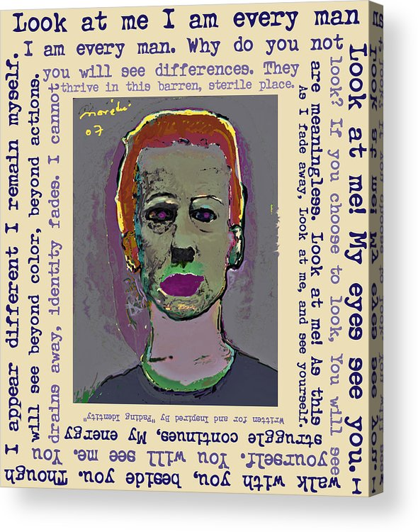 Portrait/ Poem Acrylic Print featuring the mixed media Look At Me by Noredin Morgan