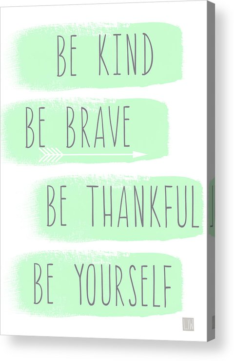 Be Kind Acrylic Print featuring the mixed media Be Yourself- Mint And White Inspirational Art by Linda Woods