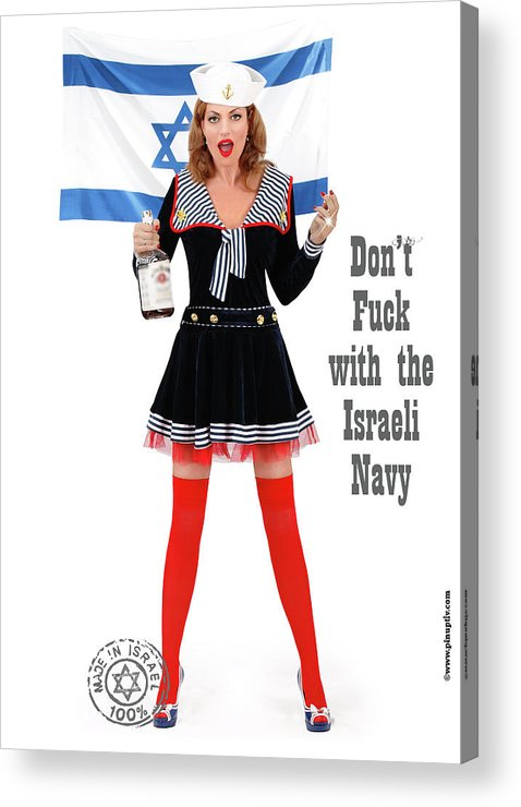 Diaspora Acrylic Print featuring the photograph Dont F... With The Israeli Navy by Pin Up TLV