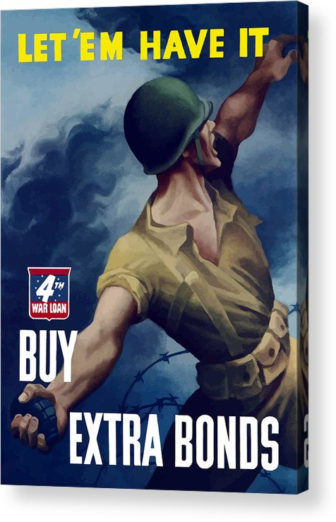 War Bonds Acrylic Print featuring the painting Let Em Have It - Buy Extra Bonds by War Is Hell Store