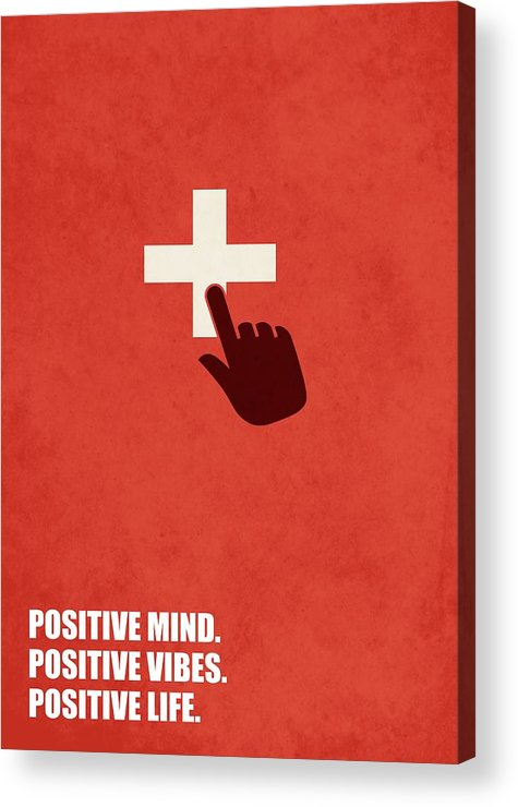Corporate Acrylic Print featuring the digital art Positive Mind, Positive Vibes, Positive Life Corporate Start-up Quotes Poster by Lab No 4