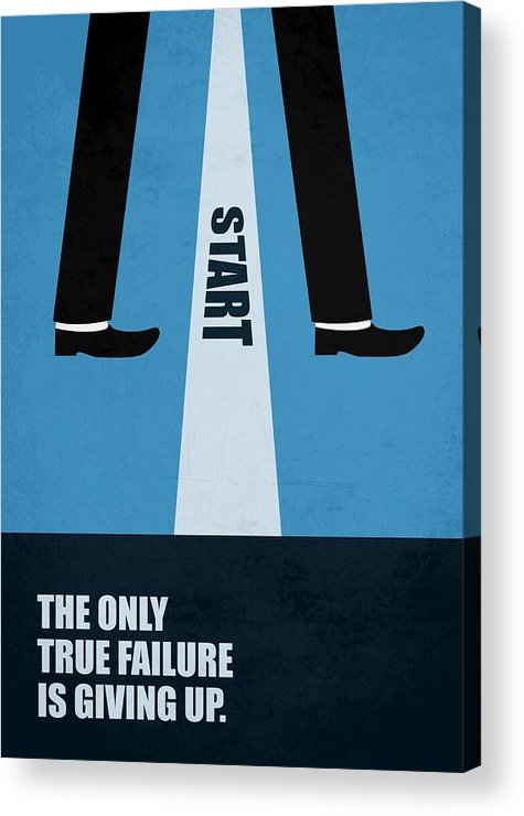 Corporate Acrylic Print featuring the digital art The Only True Failure Is Giving Upcorporate Start-up Quotes Poster by Lab No 4