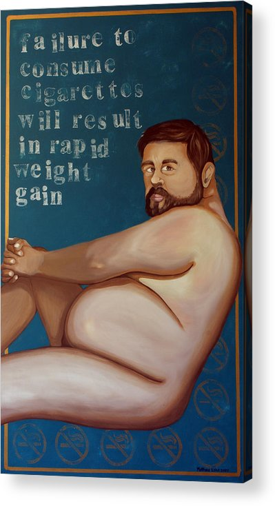Oil Acrylic Print featuring the painting You'll Get Fat by Matthew Lake