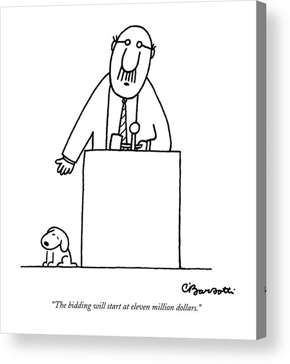 Auctioneer Acrylic Print featuring the drawing The Bidding Will Start At Eleven Million Dollars by Charles Barsotti