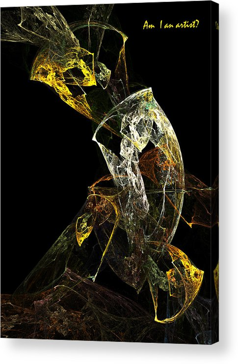 Artist Acrylic Print featuring the digital art Am I An Artist by Xianadu Artifacts