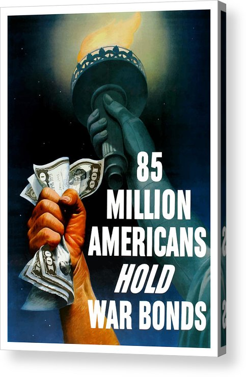 Statue Of Liberty Acrylic Print featuring the painting 85 Million Americans Hold War Bonds by War Is Hell Store