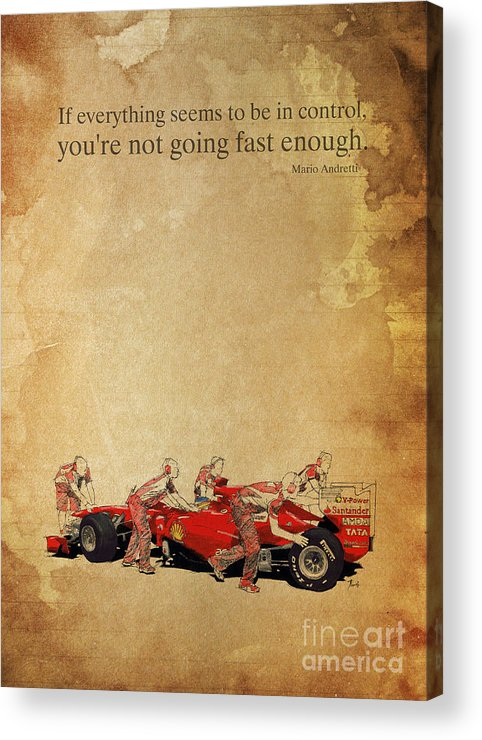 Ferrari Acrylic Print featuring the painting Ferrari A Boxes - Andretti Quote by Drawspots Illustrations