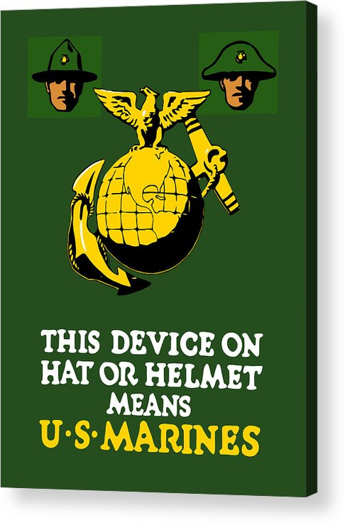 Marines Acrylic Print featuring the painting This Device Means Us Marines by War Is Hell Store
