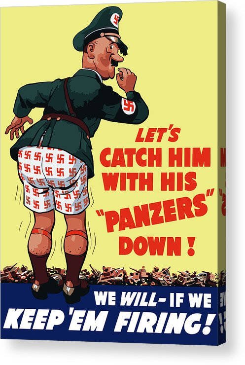 Ww2 Acrylic Print featuring the painting Catch Him With His Panzers Down by War Is Hell Store