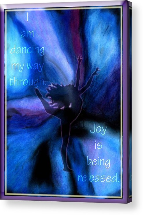 Creative Passages Acrylic Print featuring the digital art Dancing My Way Through by Cassandra Donnelly