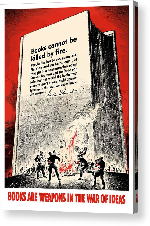 Book Burning Acrylic Print featuring the painting Fdr Quote On Book Burning by War Is Hell Store