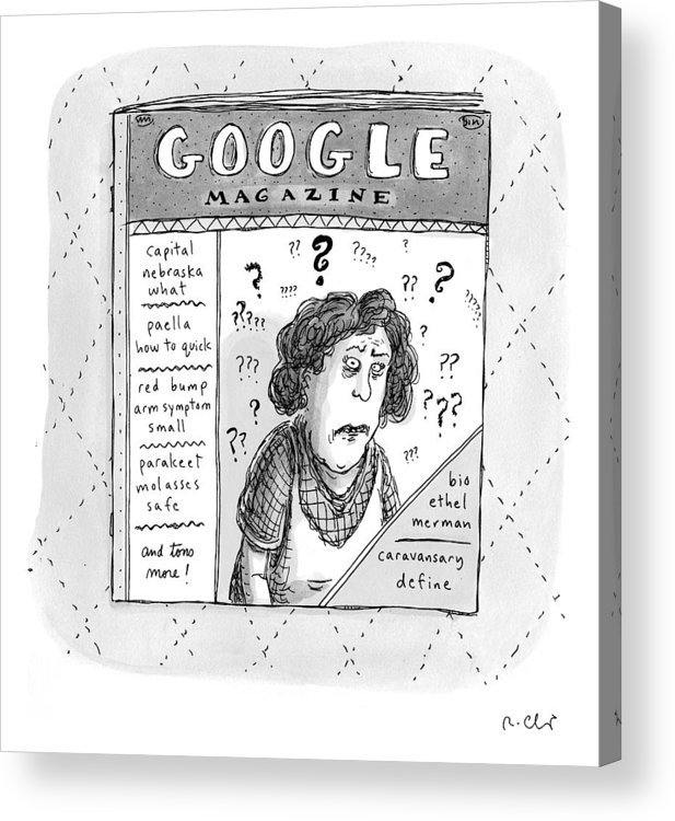 Google Acrylic Print featuring the drawing A Magazine Titled Google Magazine by Roz Chast