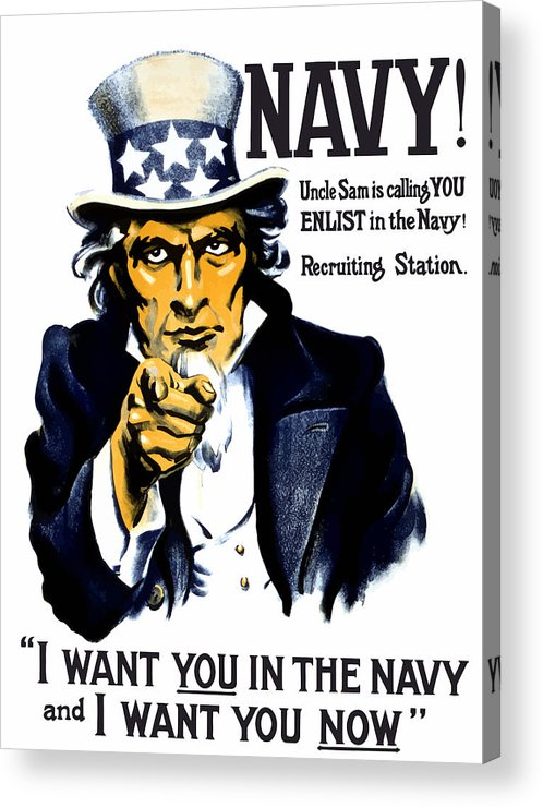 Ww1 Acrylic Print featuring the painting Uncle Sam Wants You In The Navy by War Is Hell Store