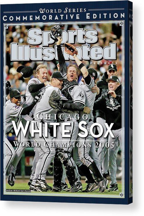 American League Baseball Acrylic Print featuring the photograph Chicago White Sox, 2005 World Series Champions Sports Illustrated Cover by Sports Illustrated