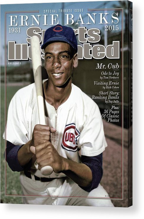 People Acrylic Print featuring the photograph Ernie Banks, 1931 - 2015 Special Tribute Issue Sports Illustrated Cover by Sports Illustrated
