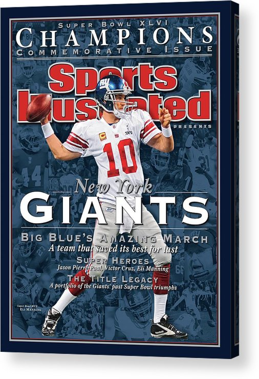 New England Patriots Acrylic Print featuring the photograph New York Giants Qb Eli Manning, Super Bowl Xlvi Champions Sports Illustrated Cover by Sports Illustrated