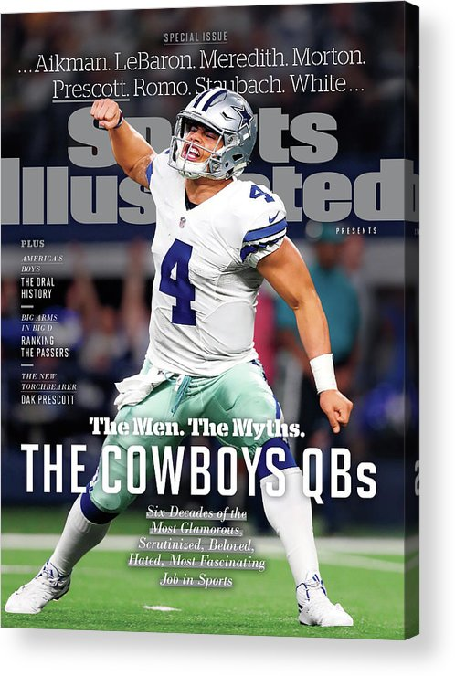 Playoffs Acrylic Print featuring the photograph The Men. The Myths. The Cowboys Qbs. Sports Illustrated Cover by Sports Illustrated