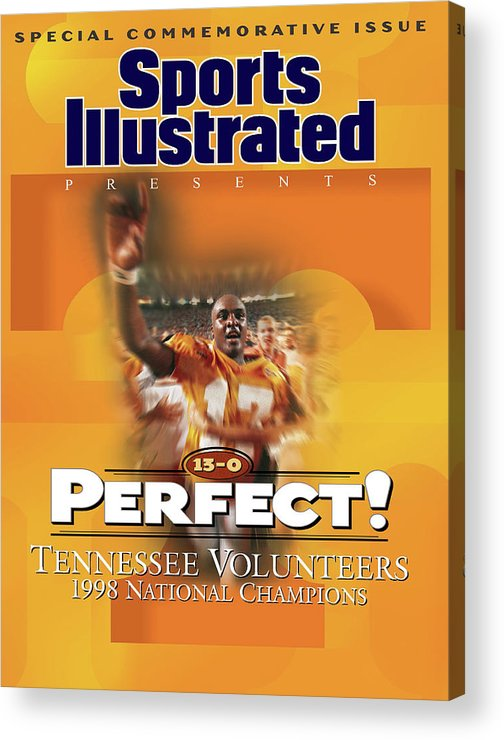 American Football Acrylic Print featuring the photograph University Of Tennessee, 1998 Ncaa National Champions Sports Illustrated Cover by Sports Illustrated