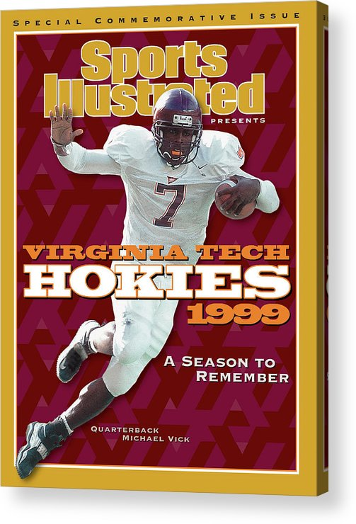 Motion Acrylic Print featuring the photograph Virginia Tech Hokies 1999 A Season To Remember Sports Illustrated Cover by Sports Illustrated