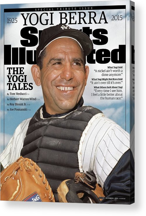 Baseball Catcher Acrylic Print featuring the photograph Yogi Berra, 1925 - 2015 Special Tribute Issue Sports Illustrated Cover by Sports Illustrated