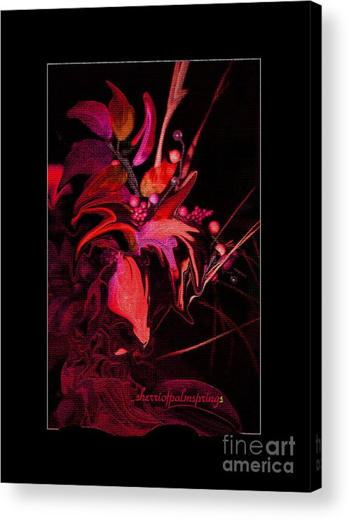 Flowers Acrylic Print featuring the digital art Dramatic Red Flowers by Sherri's - Of Palm Springs