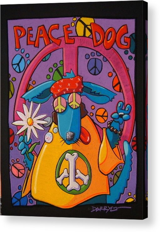 Dog Acrylic Print featuring the painting Peace Dog by Darryl Willison