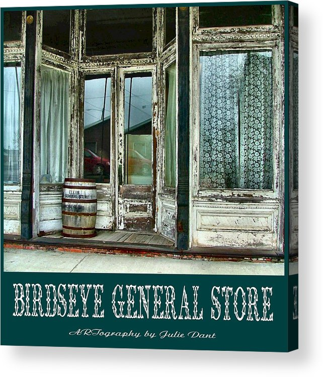 Birdseye Acrylic Print featuring the photograph Birdseye General Store by Julie Dant