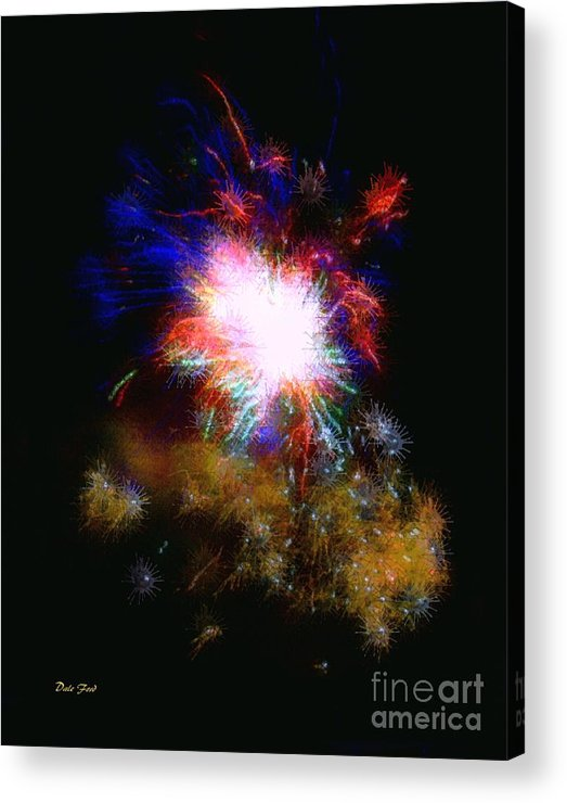 Fireworks Acrylic Print featuring the digital art Born On The 4th Of July by Dale  Ford