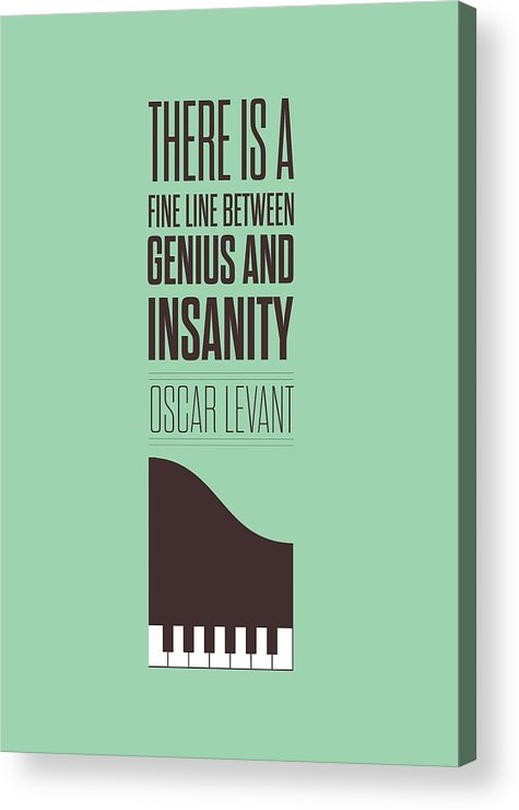 Oscar Levant Acrylic Print featuring the digital art Oscar Levant inspirational Typography quotes poster by Lab No 4 - The Quotography Department