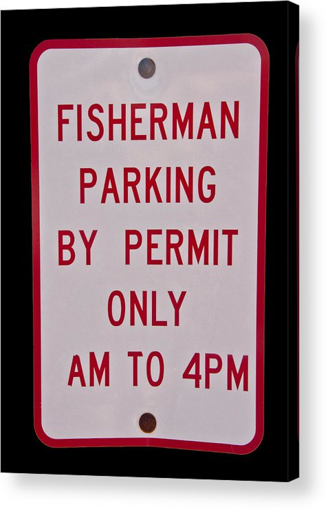Fisherman Acrylic Print featuring the photograph Fisherman Parking Sign by Glenn Gordon