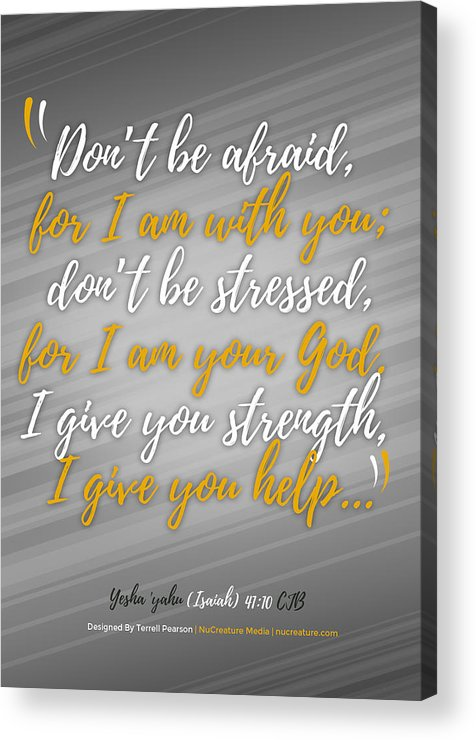 Scripture Acrylic Print featuring the digital art Isaiah 41 Don't Be Afraid by Terrell Pearson