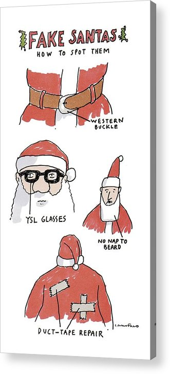 Fake Santas (how To Spot Them) Western Buckle (on Belt) Ysl Glasses No Nap To Beard Duct-tape Repair (back Of Coat) Holidays Acrylic Print featuring the drawing Fake Santas by Michael Crawford