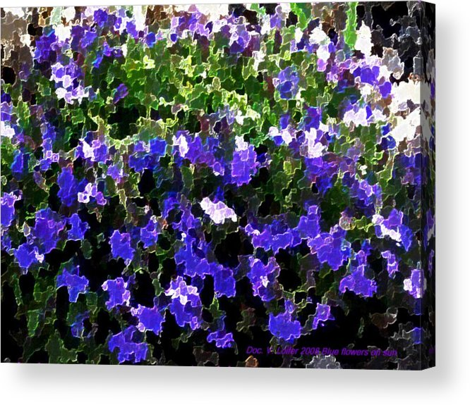 Blue.flowers.green Leaves.happiness.rest.pleasure.mosaic Acrylic Print featuring the digital art Blue Flowers On Sun by Dr Loifer Vladimir