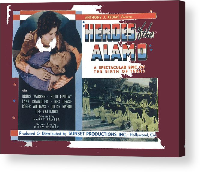 Heroes Of The Alamo Lobby Card 1936 Julian Rivero Collage Color Added 2012 Acrylic Print featuring the photograph Heroes Of The Alamo Lobby Card 1936 Julian Rivero Collage Color Added 2012 by David Lee Guss