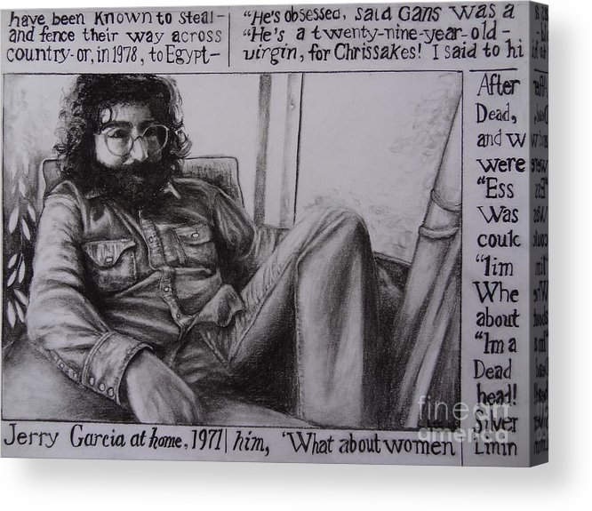 New Image For Better Print.  Jerry Garcia Acrylic Print featuring the drawing Jerry Garcia....taken From Rollingstone Interview 1972 by Leandria Goodman