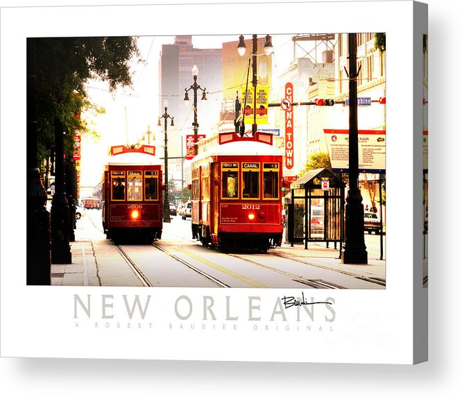 New Orleans Acrylic Print featuring the photograph Street Cars On Canal Street by Robert Baudier