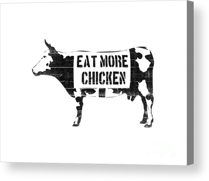 graphic about Eat Mor Chikin Printable Sign named Take in A lot more Hen Acrylic Print