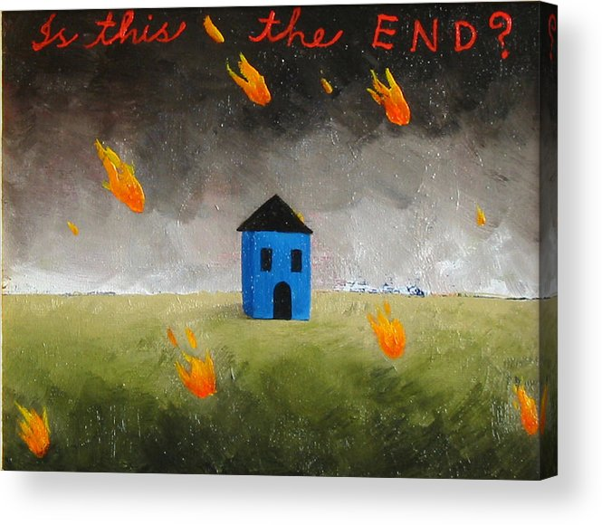 House Acrylic Print featuring the painting Is This The End by Pauline Lim