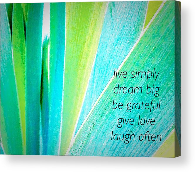 Saying Acrylic Print featuring the photograph Simply by Lori Bourgault