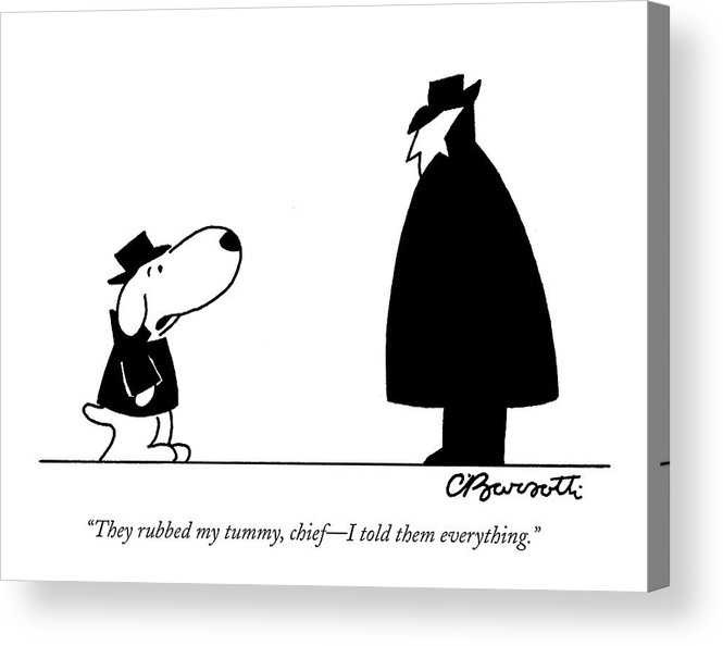 Interrogate Acrylic Print featuring the drawing They Rubbed My Tummy by Charles Barsotti