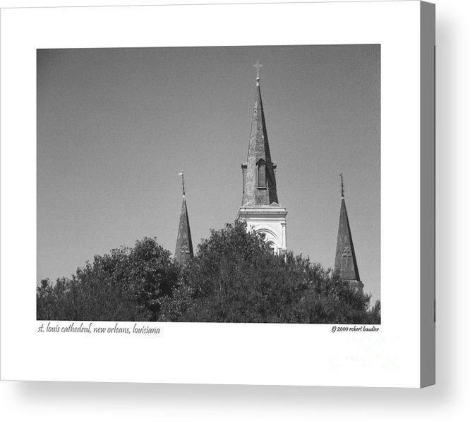 New Orleans Acrylic Print featuring the photograph St. Louis Cathedral by Robert Baudier