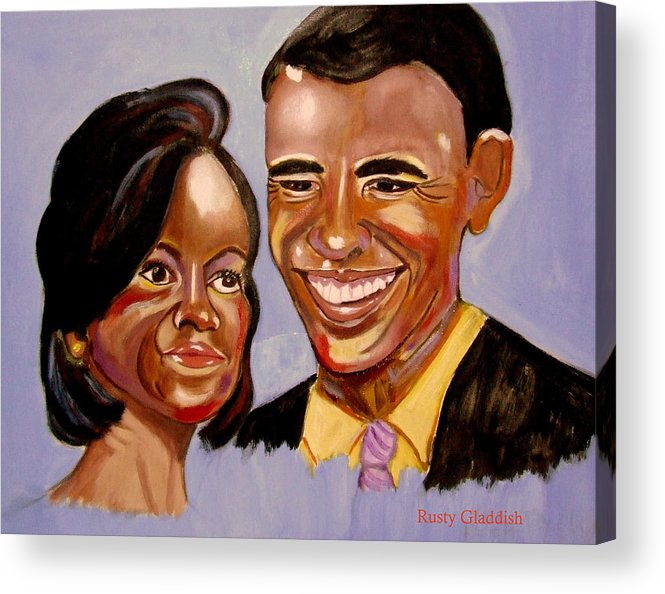 Obama Acrylic Print featuring the painting Barak And Michelle Obama  The Power Of Love by Rusty Gladdish