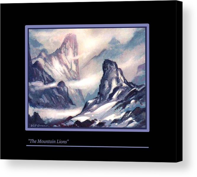 Mountain Landscape. Snowy Mountains Acrylic Print featuring the painting The Mountain Lions by Walt Green