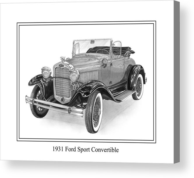 Framed Pen And Ink Images Of Classic Ford Cars. Pen And Ink Drawings Of Vintage Classic Cars. Black And White Drawings Of Cars From The 1930�s Acrylic Print featuring the drawing 1931 Ford Convertible by Jack Pumphrey