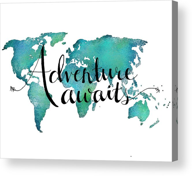 Adventure Awaits Acrylic Print featuring the digital art Adventure Awaits - Travel Quote On World Map by Michelle Eshleman