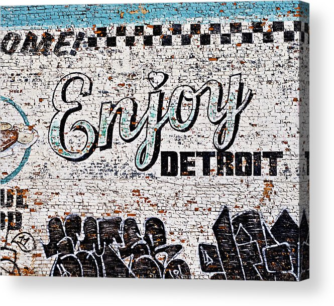 Detroit Acrylic Print featuring the photograph Enjoy Detroit Graffiti by Alanna Pfeffer