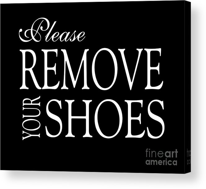Please Acrylic Print featuring the digital art Please Remove Your Shoes by Voros Edit