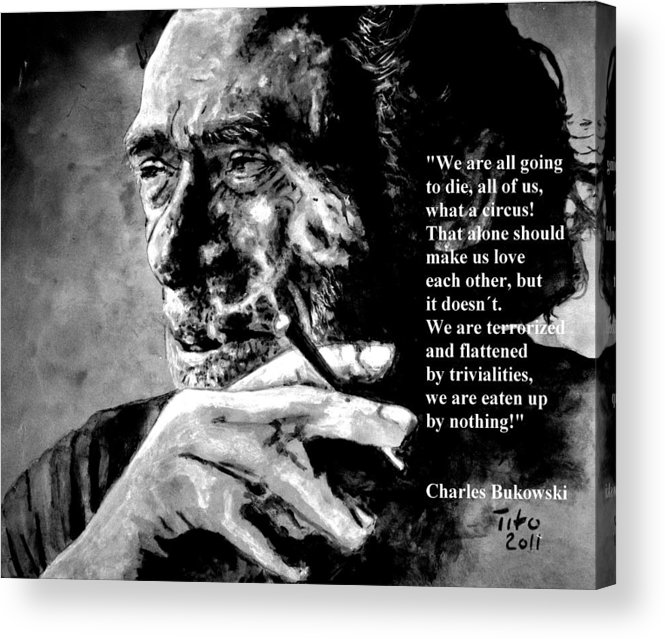 Charles Acrylic Print featuring the painting Charles Bukowski by Richard Tito
