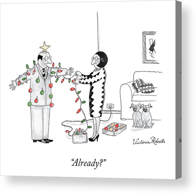 """""""already?"""" Christmas Acrylic Print featuring the drawing Already by Victoria Roberts"""