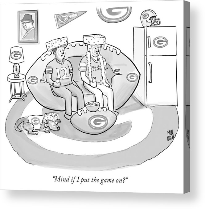 """""""mind If I Put The Game On?"""" Game Acrylic Print featuring the drawing Mind If I Put The Game On by Paul Noth"""